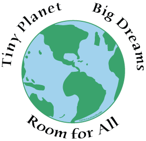 Tiny Planet Big Dreams Room For All